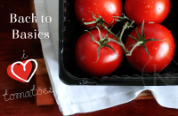 Back to Basics - i love tomatoes